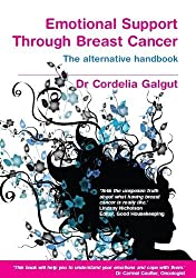 Emotional Support Through Breast Cancer by Cordelia Galgut (2013) Paperback