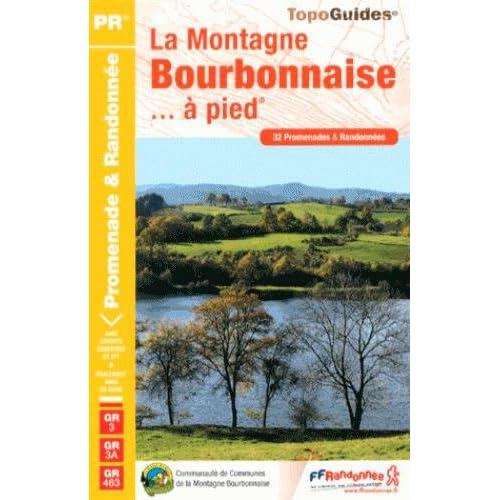 La Montagne bourbonnaise à pied : 32 promenades & randonnées