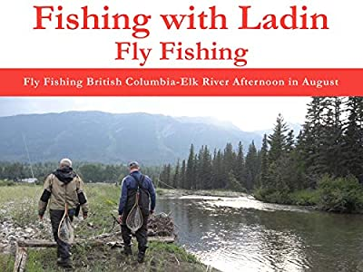 Fly Fishing British Columbia - Elk River Afternoon in August