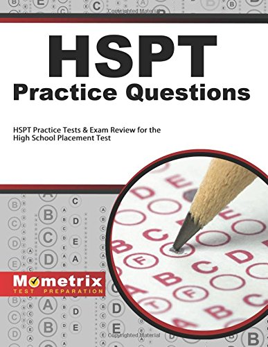 HSPT Practice Questions: HSPT Practice Tests & Exam Review for the High School Placement Test
