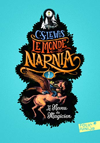 Le Monde de Narnia, I:Le Neveu du magicien (Folio Junior) por Clives Staples Lewis