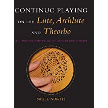 Continuo Playing on the Lute, Archlute and Theorbo: A Comprehensive Guide for Performers (African Systems of Thought)