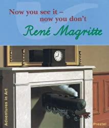 Magritte: Now You See It, Now You Don't (Adventures in Art)