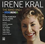 Irene Kral. The Band and I and Steveireneo! With Herb Pomeroy and Al Cohn Orchestras.