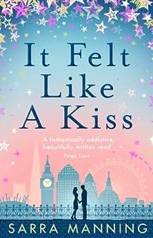 It Felt Like a Kiss by [Manning, Sarra]