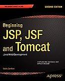 Beginning JSP, Jsf and Tomcat: Java Web Development [Lingua inglese]