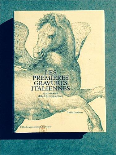 Les premières gravures italiennes, du quattrocento au début du cinquecento