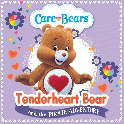 Wonderheart Bear and her Pirate Friends Storybook (Care (Tenderheart Bär)