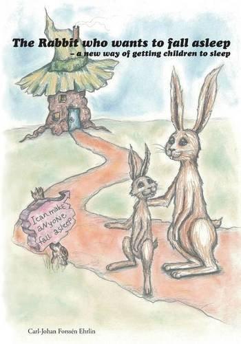 Preisvergleich Produktbild The Rabbit Who Wants To Fall Asleep: A New Way Of Getting Children To Sleep
