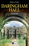 Daringham hall, tome 2 : Le secret par Taylor