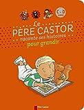 Le Père Castor raconte ses histoires pour grandir (1CD audio MP3)