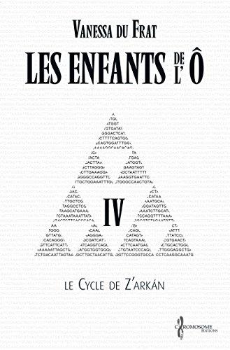 Les Enfants de l'Ô - Tome 4: Le cycle de Z'arkán