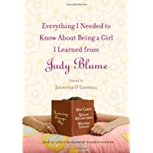 Everything I Needed to Know About Being a Girl I Learned from Judy Blume by Jennifer O'Connell (2007-06-05)