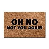 Maplehome Custom Tür Mats –-Oh No Not You Again Fußmatte 45,7x 76,2cm Badezimmer Mats Home Dekoration Vliestapete Stoff Rutschfeste 39,9x 59,9cm Fußmatte