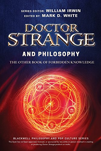 Doctor Strange and Philosophy: The Other Book of Forbidden Knowledge (The Blackwell Philosophy and Pop Culture Series) por William Irwin