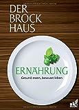Der Brockhaus Ernährung: Gesund essen - bewusst leben