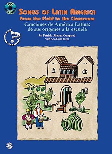 Canciones De America Latina - De Sus Origenes a La Escuela/ Songs of Latin America - from the Field to the Classroom: From the Fields to the Classroom/De Sus Origenes a LA Escuela