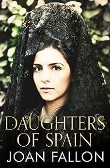 DAUGHTERS OF SPAIN: True stories of life in Spain by [Fallon, Joan]