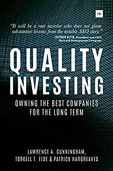 Quality Investing: Owning the best companies for the long term by [Eide, Torkell T., Lawrence A. Cunningham, Patrick Hargreaves]