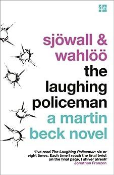 The Laughing Policeman (the Martin Beck Series, Book 4) por Maj Sjöwall