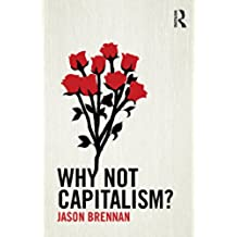 Why Not Capitalism? (English Edition)