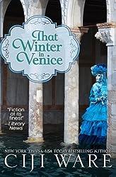 That Winter in Venice (Four Seasons Quartet) (Volume 3) by Ciji Ware (2015-09-14)
