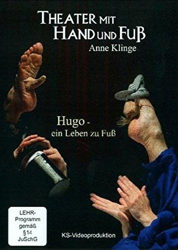 Theater mit Hand und Fuß: Hugo - ein Leben zu Fuß Zu Fuss Dvd