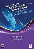 Le Français écrit au siècle du numérique.: Enseignement et apprentissage. Préface par Loïc Depecker...