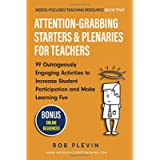 Attention-Grabbing Starters & Plenaries for Teachers: 99 Outrageously Engaging Activities to Increase Student…