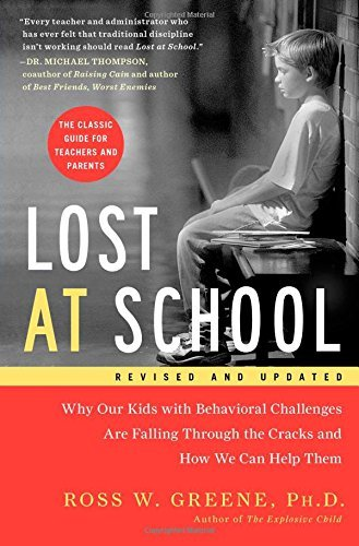 Lost at School: Why Our Kids with Behavioral Challenges are Falling Th by Greene, Ross W. (September 30, 2014) Paperback