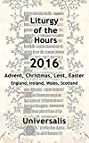 Liturgy of the Hours 2016 (UK & Ireland, high seasons) (Divine Office UK & Ireland)