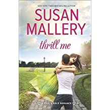 Thrill Me (Fool's Gold, Book 20) by Susan Mallery (2015-07-28)