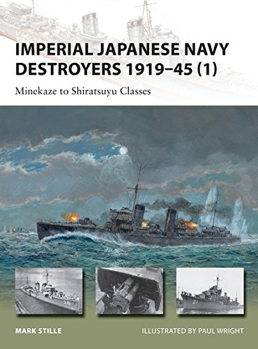 Imperial Japanese Navy Destroyers 1919–45 (1): Minekaze to Shiratsuyu Classes (New Vanguard) por Mark Stille