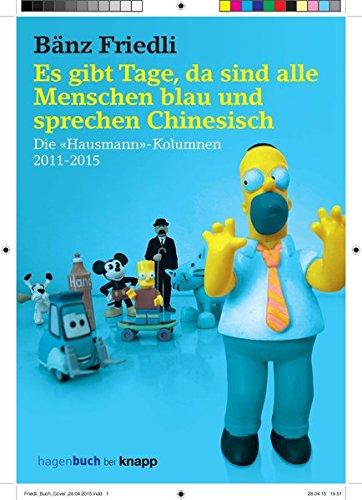 Es gibt Tage, da sind alle Menschen blau und sprechen Chinesisch: Die