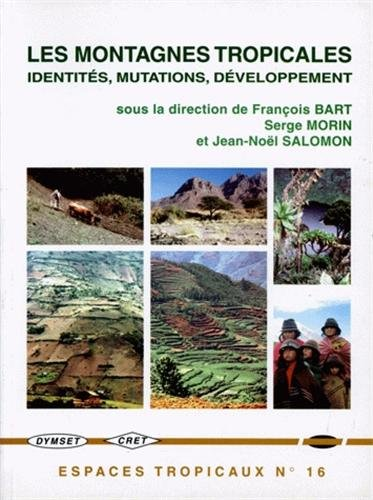 Les montagnes tropicales. Identités, mutations, développement