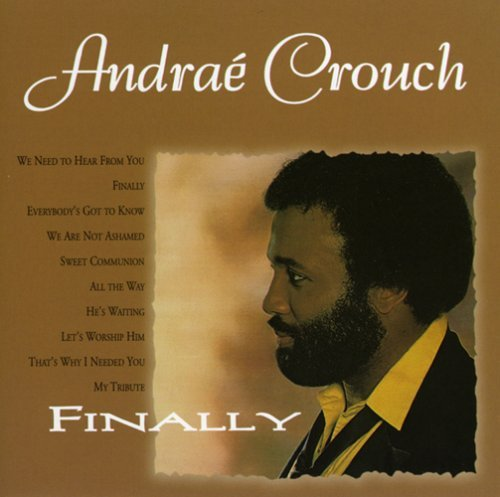 Finally by ANDRAE CROUCH (1982-08-02)