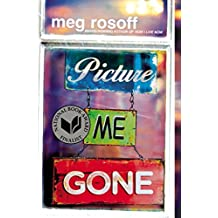 Picture Me Gone by Meg Rosoff (2014-10-21)