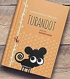 Turandot - Oper von Giacomo Puccini: Aus der Buchreihe OPERN EINFACH ERKLÄRT