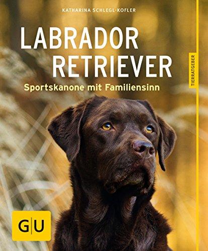 Labrador Retriever: Sportskanone mit Familiensinn (GU Tierratgeber) -