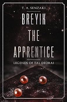 Breyik the Apprentice (Legends of Tal Deorai) (English Edition) di [Senzaki, T. A.]