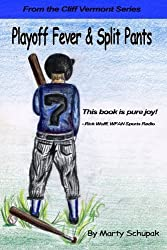 Playoff Fever & Split Pants: From the Cliff Vermont book series (Volume 1) by Marty Schupak (2012-04-29)