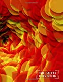 Fire Safety Log Book: Fire Incident & Accident Prevention Logbook, Fire Register Log Book, Gift for Fire Stations, Fire Departments, Fire Fighters ... Managers. Large 8.5x11 Size with 110 Pages.