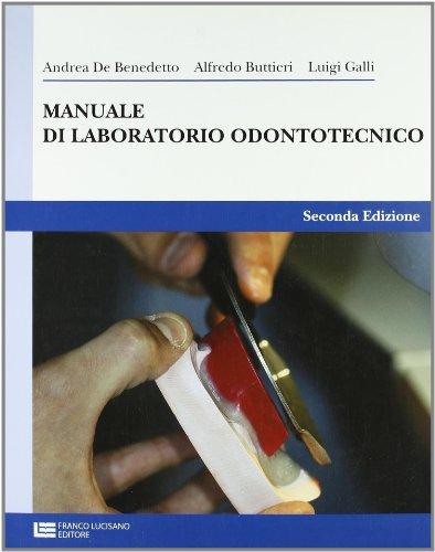 Manuale di laboratorio odontotecnico. Per gli Ist. professionali per l'industria e l'artigianato. Con espansione online