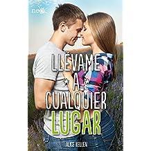 Llévame a cualquier lugar (Spanish Edition)