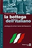 La bottega dell'italiano : Antologia di scrittori italiani del Novecento