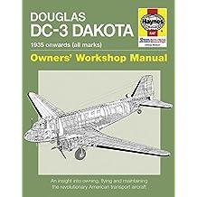 Douglas DC-3 Dakota Manual: 1935 Onwards (All Marks) (Owners Workshop Manual)