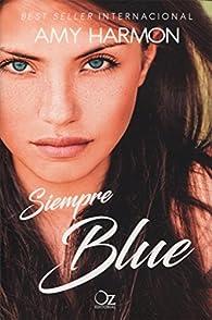 Siempre Blue par Amy Harmon