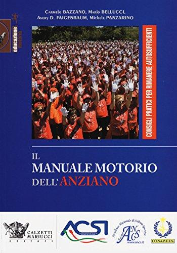 Il manuale motorio dell'anziano. Consigli pratici per rimanere autosufficienti. Ediz. illustrata: 1 (Educazione motoria) por Carmelo Bazzano