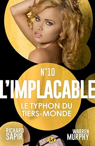 Le Typhon du Tiers-Monde: L'Implacable, T10