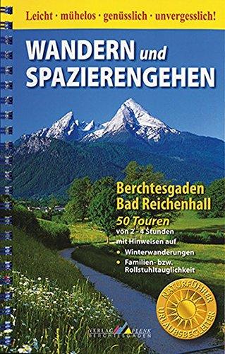 Berchtesgaden / Bad Reichenhall: 50 Touren, Wandern und Spazierengehen